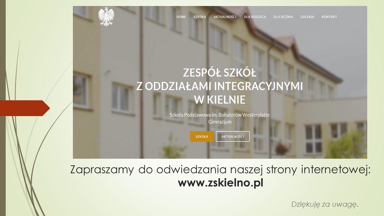 Dziękuję za uwagę. Zapraszamy do odwiedzania naszej strony internetowej: www.zskielno.pl