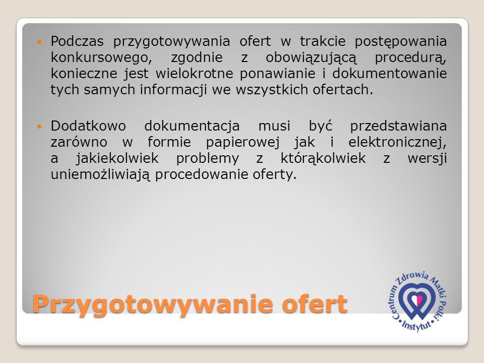 Przygotowywanie ofert Podczas przygotowywania ofert w trakcie postępowania konkursowego, zgodnie z obowiązującą procedurą, konieczne jest wielokrotne