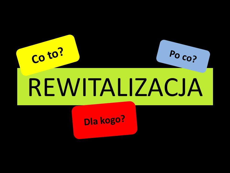 REWITALIZACJA Warszawy Obszarami priorytetowymi, na których zostaną skupione środki i działania w całości odpowiadające na ww.