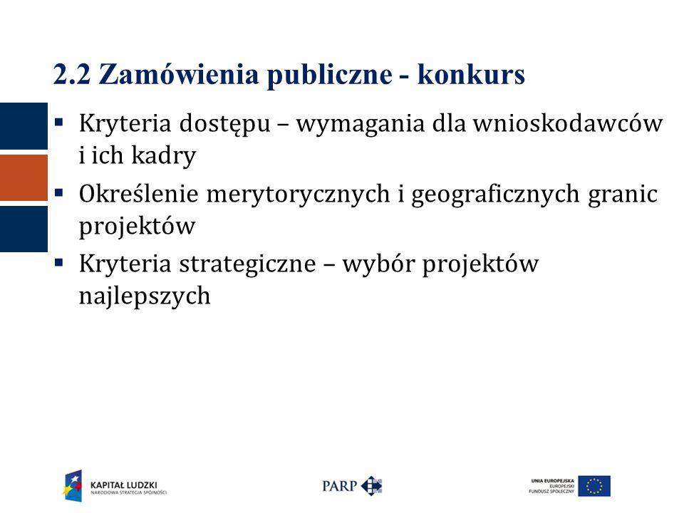  Kryteria dostępu – wymagania dla wnioskodawców i ich kadry  Określenie merytorycznych i geograficznych granic projektów  Kryteria strategiczne – w