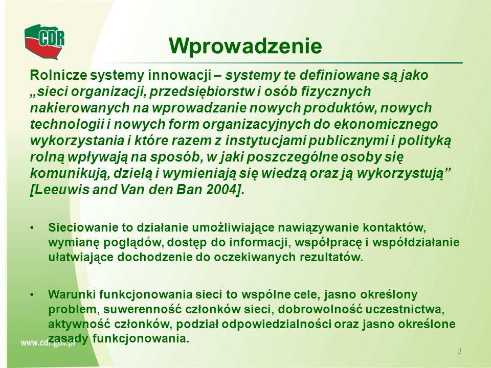 """Wprowadzenie Rolnicze systemy innowacji – systemy te definiowane są jako """"sieci organizacji, przedsiębiorstw i osób fizycznych nakierowanych na wprowadzanie nowych produktów, nowych technologii i nowych form organizacyjnych do ekonomicznego wykorzystania i które razem z instytucjami publicznymi i polityką rolną wpływają na sposób, w jaki poszczególne osoby się komunikują, dzielą i wymieniają się wiedzą oraz ją wykorzystują [Leeuwis and Van den Ban 2004]."""