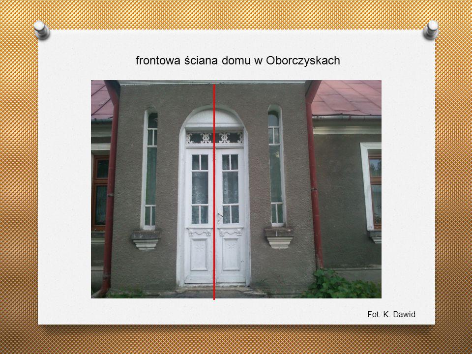 frontowa ściana domu w Oborczyskach Fot. K. Dawid