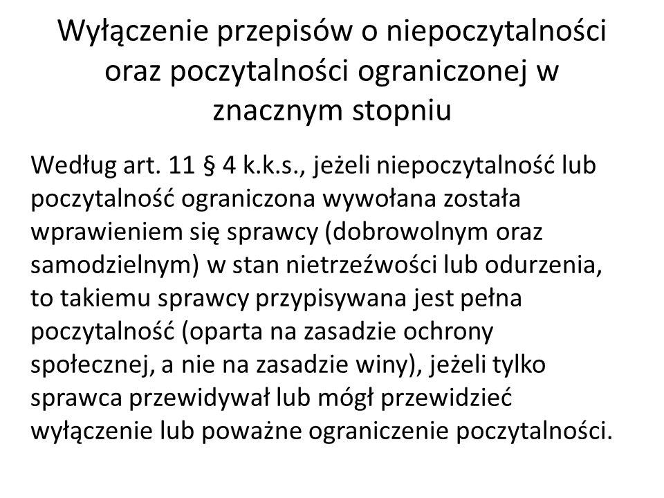 Wyłączenie przepisów o niepoczytalności oraz poczytalności ograniczonej w znacznym stopniu Według art. 11 § 4 k.k.s., jeżeli niepoczytalność lub poczy