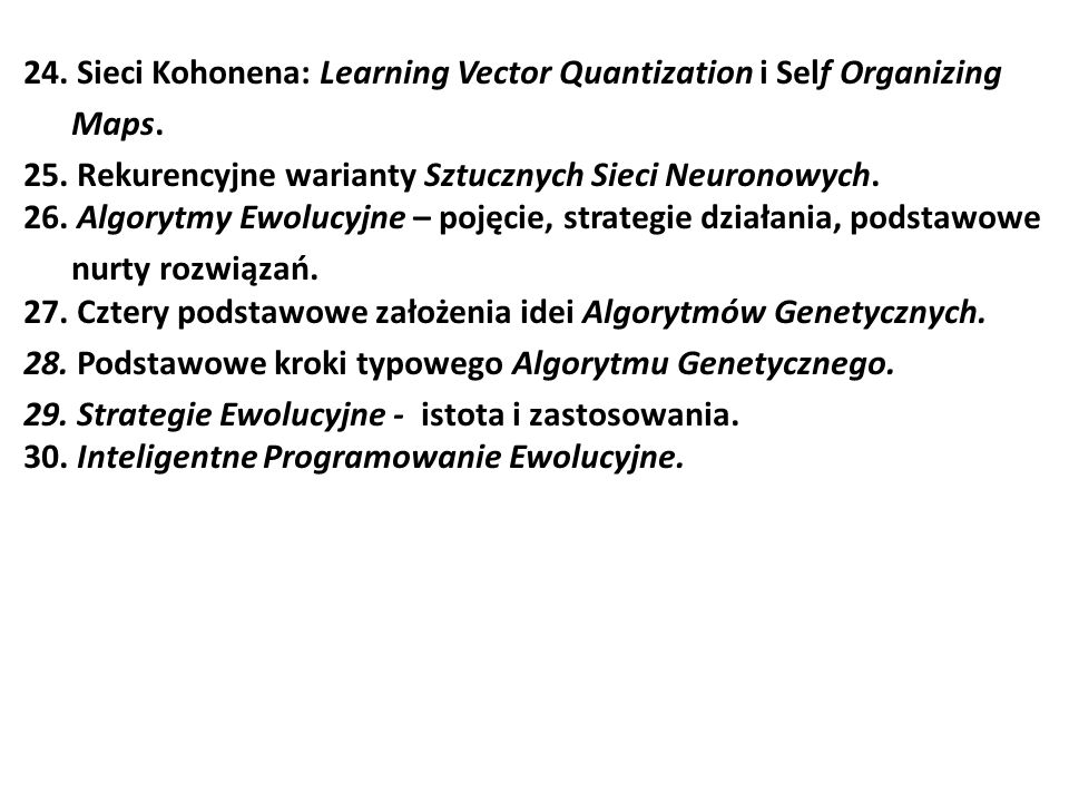 24. Sieci Kohonena: Learning Vector Quantization i Self Organizing Maps.