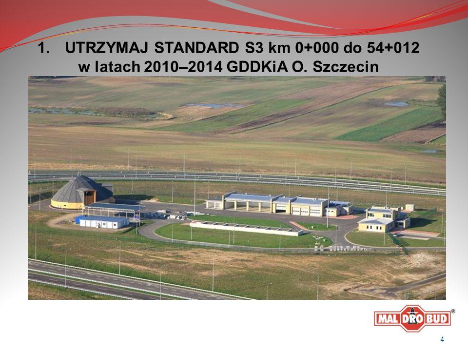 1. UTRZYMAJ STANDARD S3 km 0+000 do 54+012 w latach 2010–2014 GDDKiA O. Szczecin 4