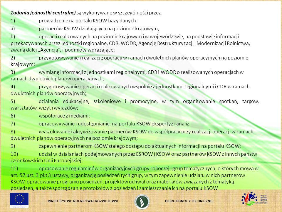 MINISTERSTWO ROLNICTWA I ROZWOJU WSIBIURO POMOCY TECHNICZNEJ Zadania jednostki centralnej są wykonywane w szczególności przez: 1)prowadzenie na portal