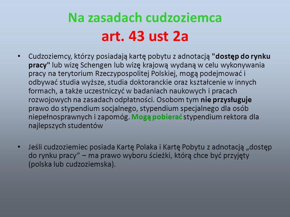 Na zasadach cudzoziemca art. 43 ust 2a Cudzoziemcy, którzy posiadają kartę pobytu z adnotacją