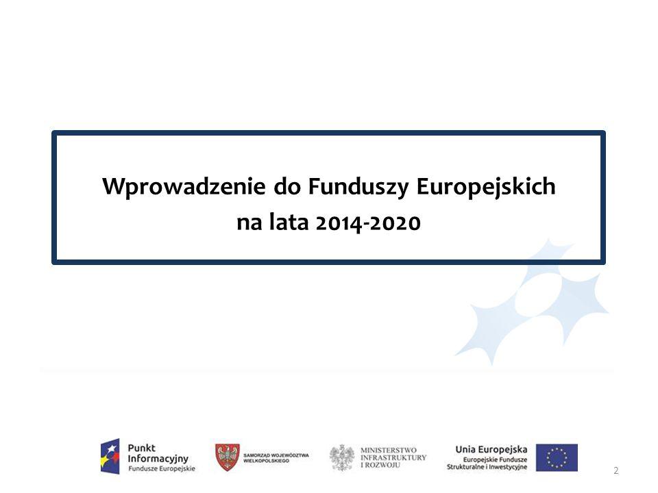 2 Wprowadzenie do Funduszy Europejskich na lata 2014-2020