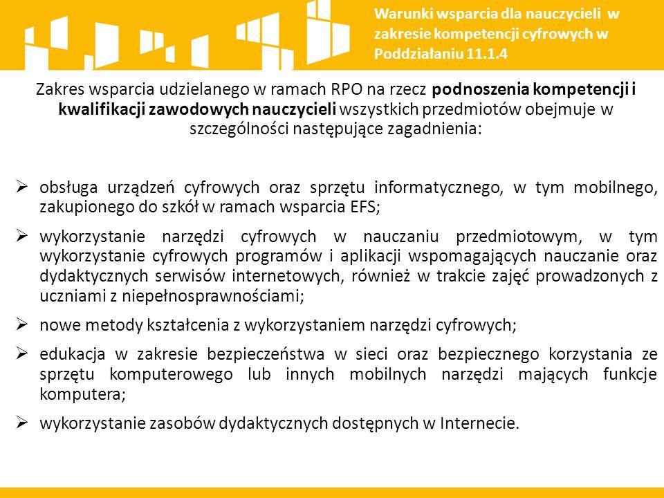 Zakres wsparcia udzielanego w ramach RPO na rzecz podnoszenia kompetencji i kwalifikacji zawodowych nauczycieli wszystkich przedmiotów obejmuje w szcz