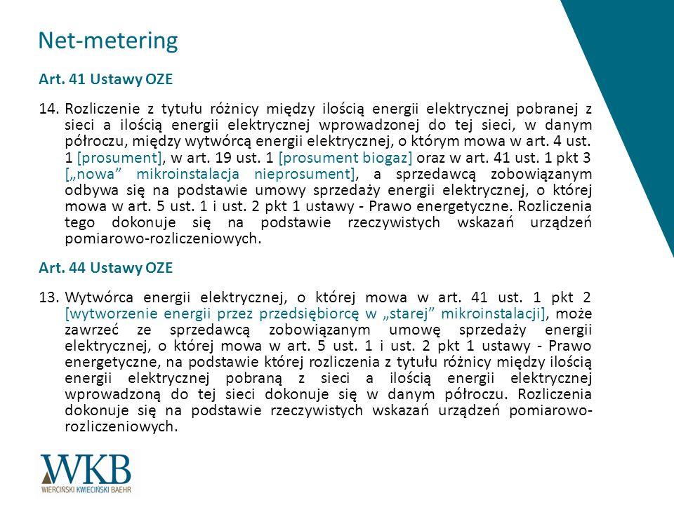 Net-metering Art. 41 Ustawy OZE 14.Rozliczenie z tytułu różnicy między ilością energii elektrycznej pobranej z sieci a ilością energii elektrycznej wp