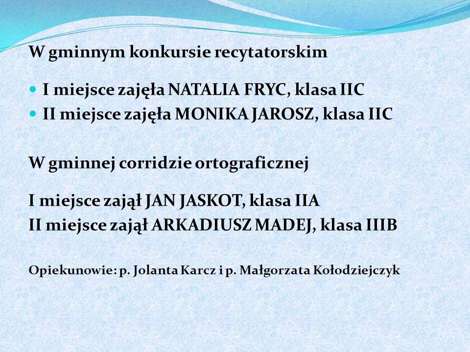 W małopolskim konkursie o mitach i kulturze antycznej listy gratulacyjne otrzymali: SARA KAPUSTA klasa IIA ARKADIUSZ MADEJ klasa IIIB W gminnym konkur