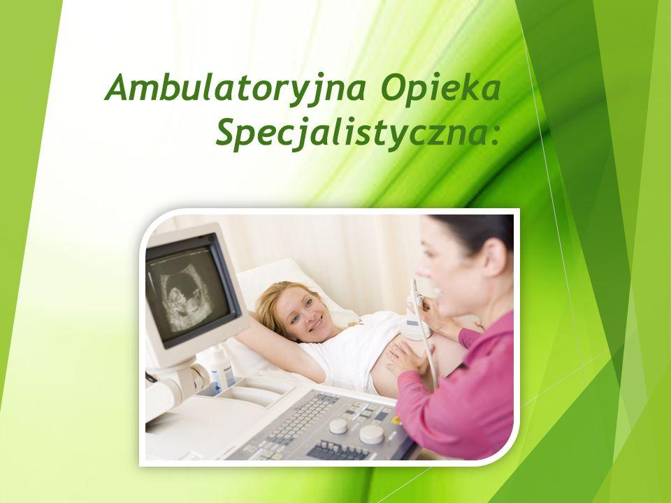 Ambulatoryjna Opieka Specjalistyczna: