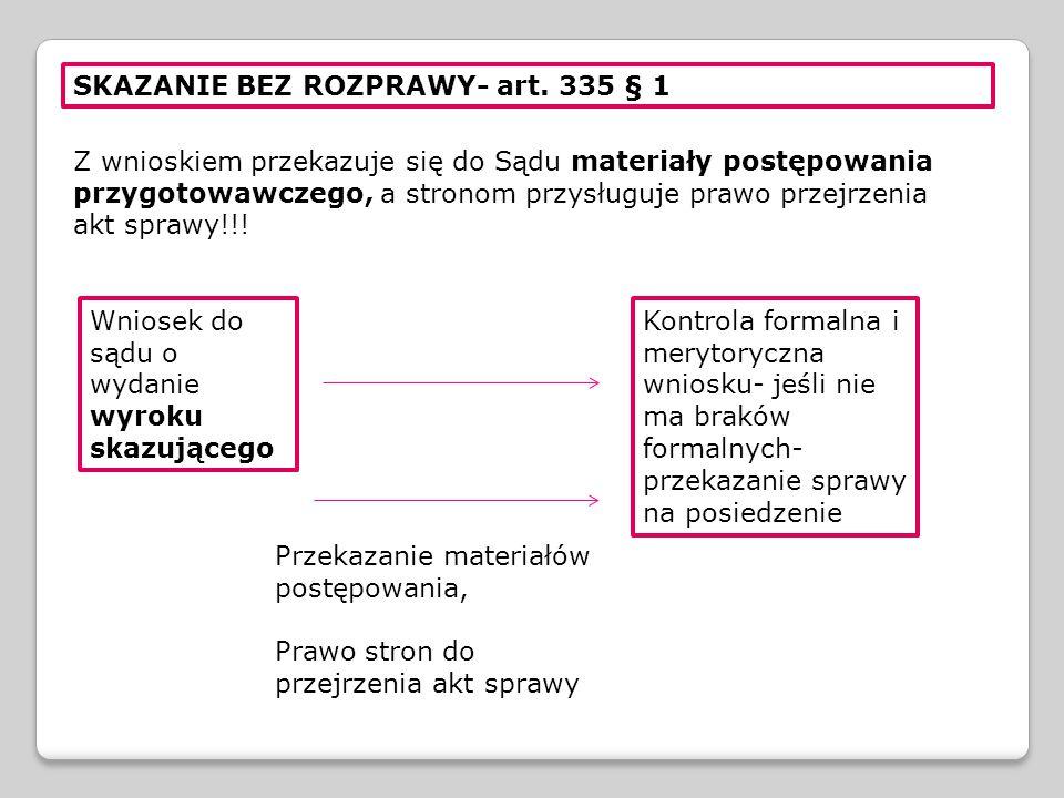 Z wnioskiem przekazuje się do Sądu materiały postępowania przygotowawczego, a stronom przysługuje prawo przejrzenia akt sprawy!!! SKAZANIE BEZ ROZPRAW