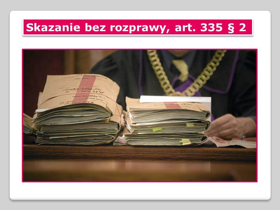 Skazanie bez rozprawy, art. 335 § 2