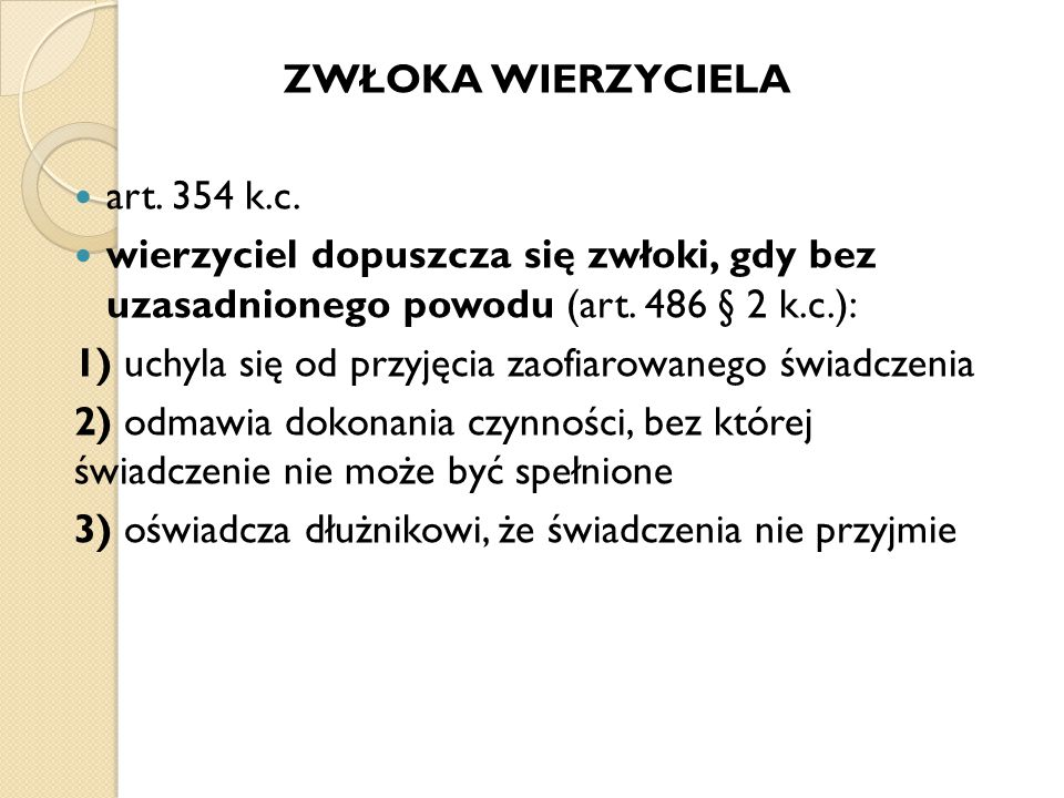 ZWŁOKA WIERZYCIELA art.354 k.c.