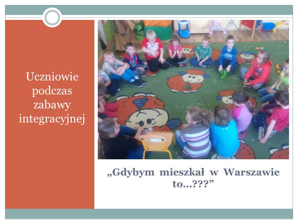 """""""Gdybym mieszkał w Warszawie to…???"""" Uczniowie podczas zabawy integracyjnej"""