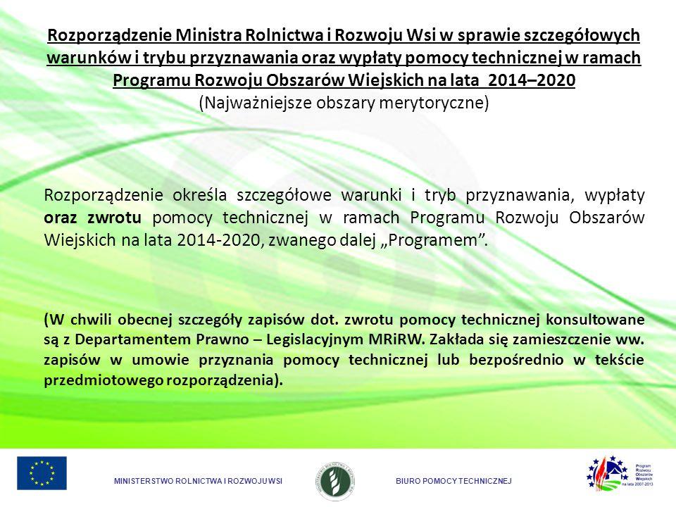 MINISTERSTWO ROLNICTWA I ROZWOJU WSIBIURO POMOCY TECHNICZNEJ Rozporządzenie Ministra Rolnictwa i Rozwoju Wsi w sprawie szczegółowych warunków i trybu