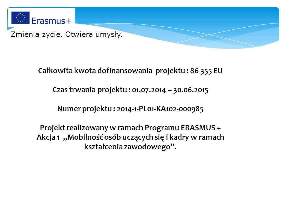 """Całkowita kwota dofinansowania projektu : 86 355 EU Czas trwania projektu : 01.07.2014 – 30.06.2015 Numer projektu : 2014-1-PL01-KA102-000985 Projekt realizowany w ramach Programu ERASMUS + Akcja 1 """"Mobilność osób uczących się i kadry w ramach kształcenia zawodowego ."""