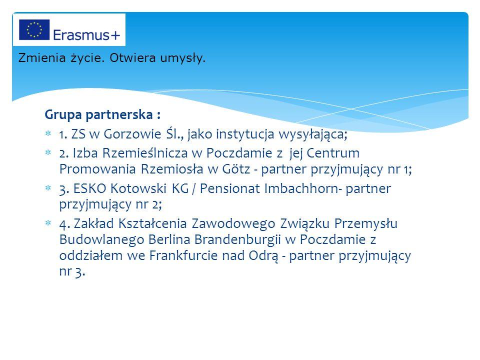 Grupa partnerska :  1. ZS w Gorzowie Śl., jako instytucja wysyłająca;  2. Izba Rzemieślnicza w Poczdamie z jej Centrum Promowania Rzemiosła w Götz -