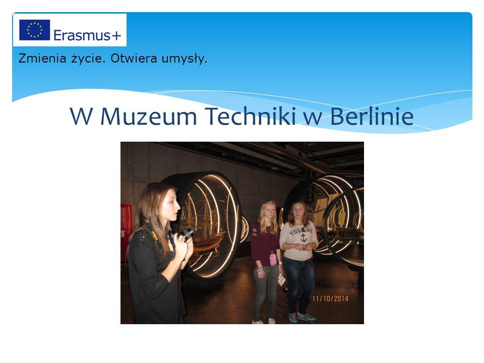 W Muzeum Techniki w Berlinie Zmienia życie. Otwiera umysły.