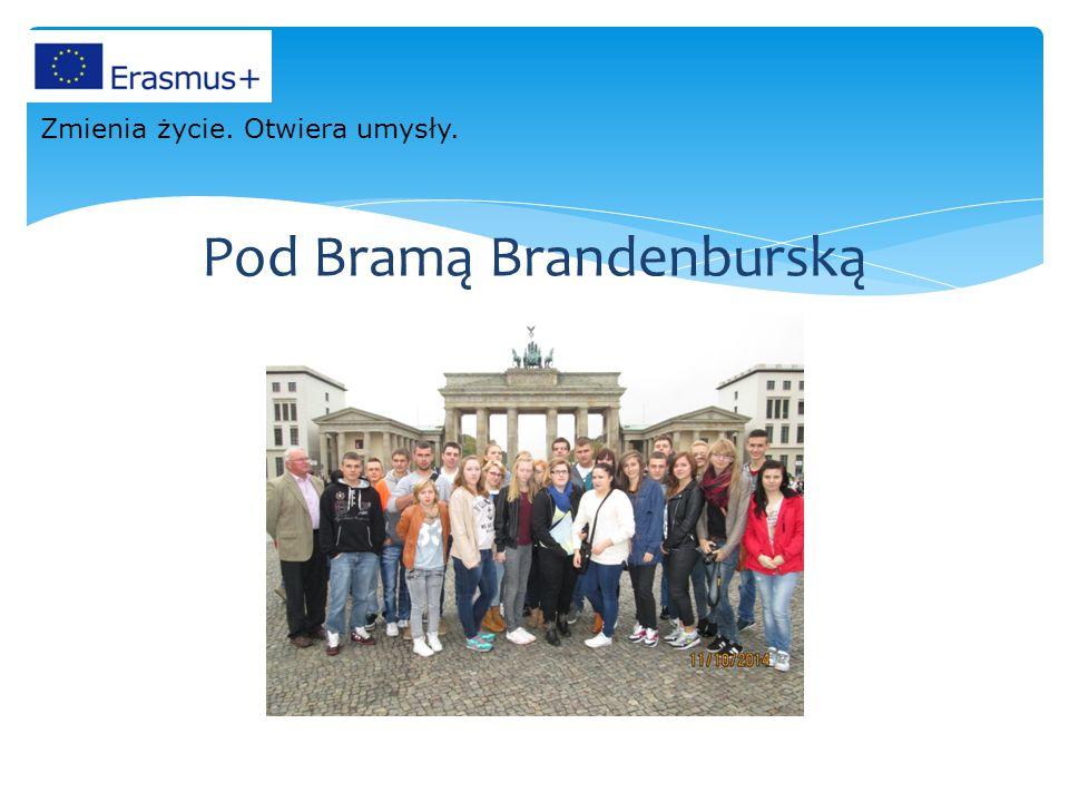 Pod Bramą Brandenburską Zmienia życie. Otwiera umysły.