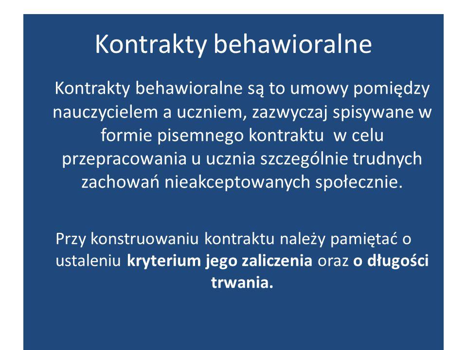Kontrakty behawioralne Kontrakty behawioralne są to umowy pomiędzy nauczycielem a uczniem, zazwyczaj spisywane w formie pisemnego kontraktu w celu prz