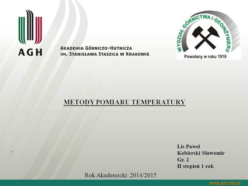 Lis Paweł Kobierski Sławomir Gr. 2 II stopień 1 rok www.agh.edu.pl : Rok Akademicki: 2014/2015