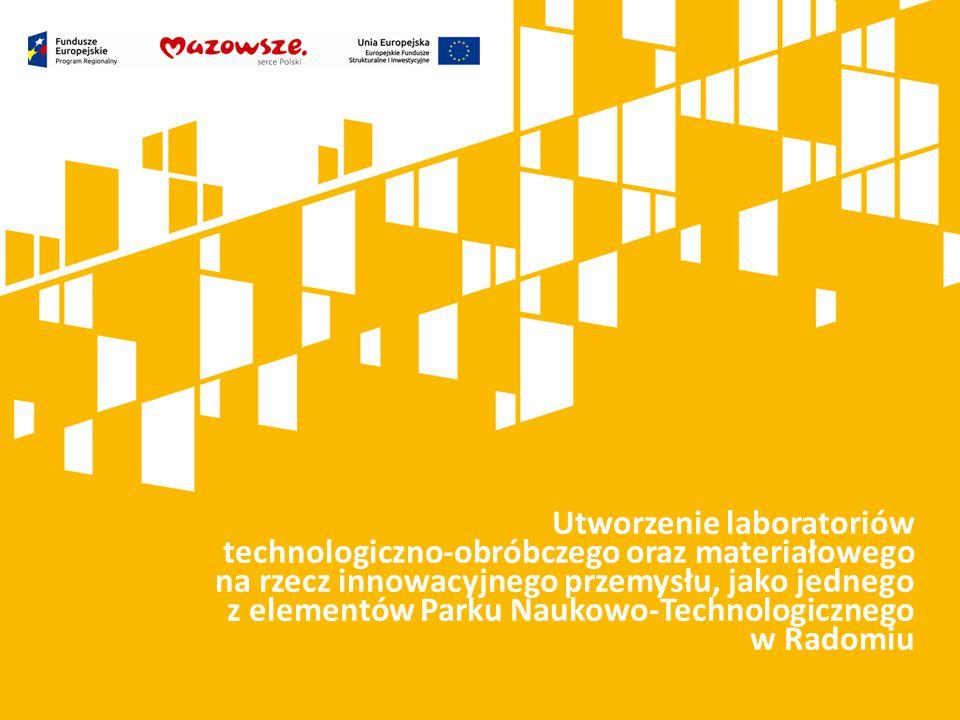 Kliknij, aby dodać tytuł prezentacji Utworzenie laboratoriów technologiczno-obróbczego oraz materiałowego na rzecz innowacyjnego przemysłu, jako jedne