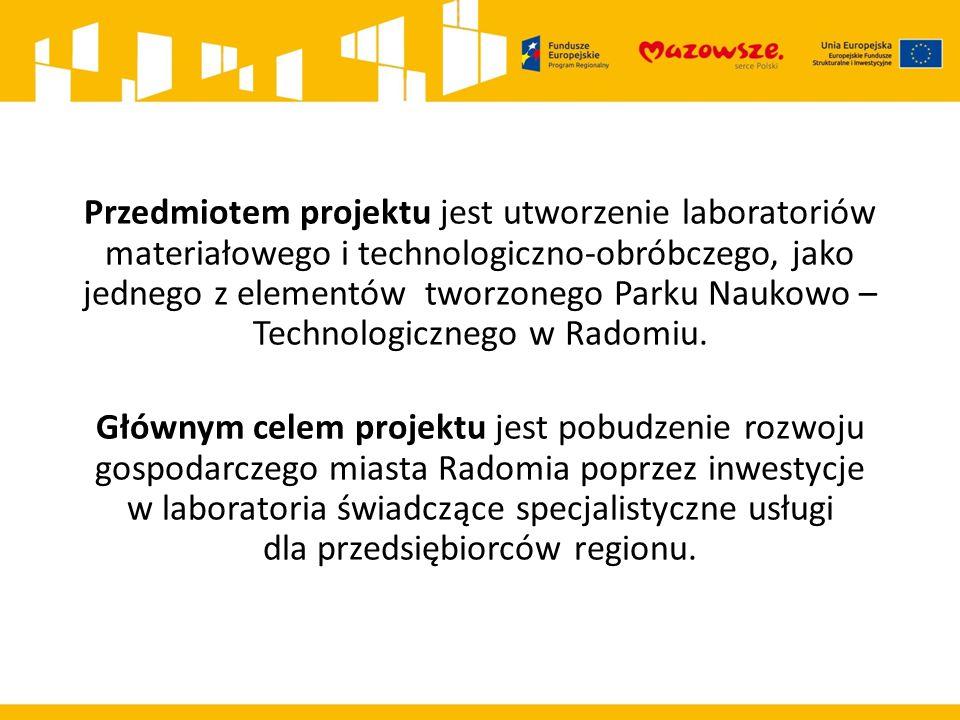 Przedmiotem projektu jest utworzenie laboratoriów materiałowego i technologiczno-obróbczego, jako jednego z elementów tworzonego Parku Naukowo – Techn