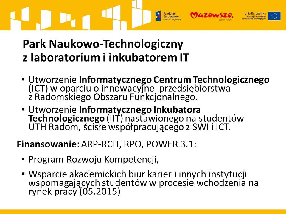 Park Naukowo-Technologiczny z laboratorium i inkubatorem IT Utworzenie Informatycznego Centrum Technologicznego (ICT) w oparciu o innowacyjne przedsię