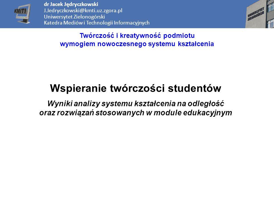 dr Jacek Jędryczkowski J.Jedryczkowski@kmti.uz.zgora.pl Uniwersytet Zielonogórski Katedra Mediów i Technologii Informacyjnych Twórczość i kreatywność