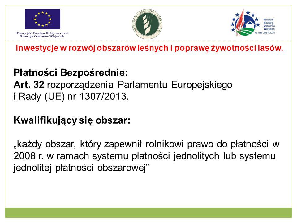 Płatności Bezpośrednie: Art. 32 rozporządzenia Parlamentu Europejskiego i Rady (UE) nr 1307/2013.