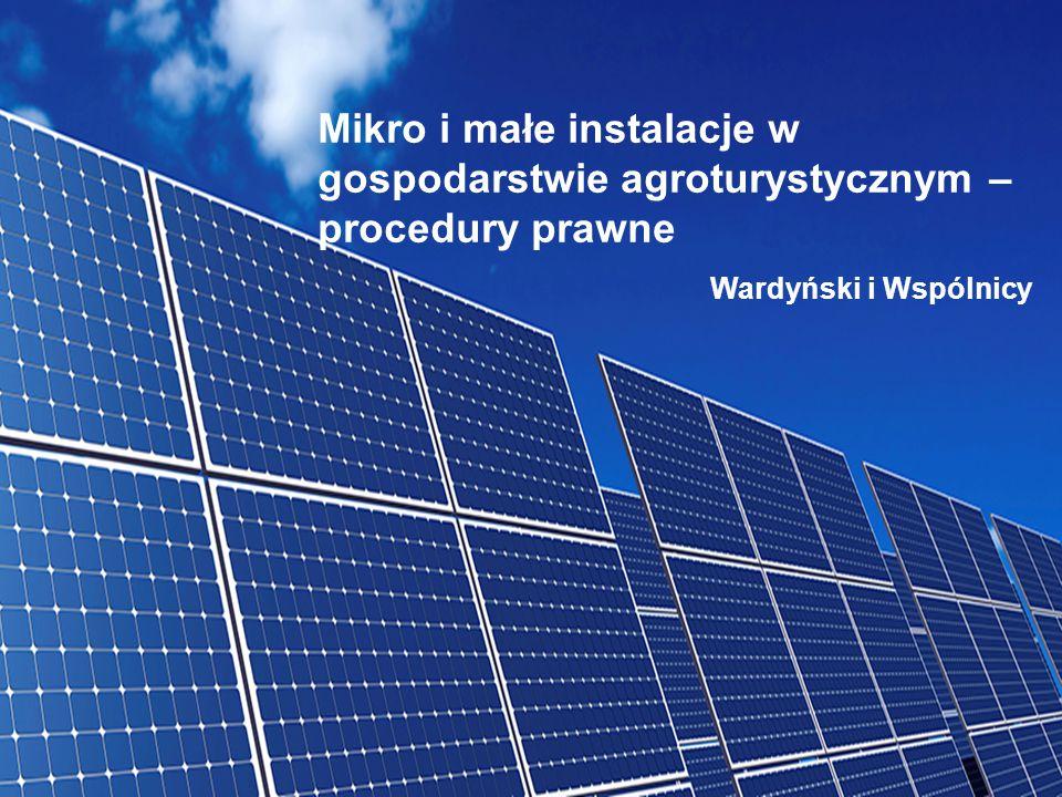 1 Mikro i małe instalacje w gospodarstwie agroturystycznym – procedury prawne Wardyński i Wspólnicy