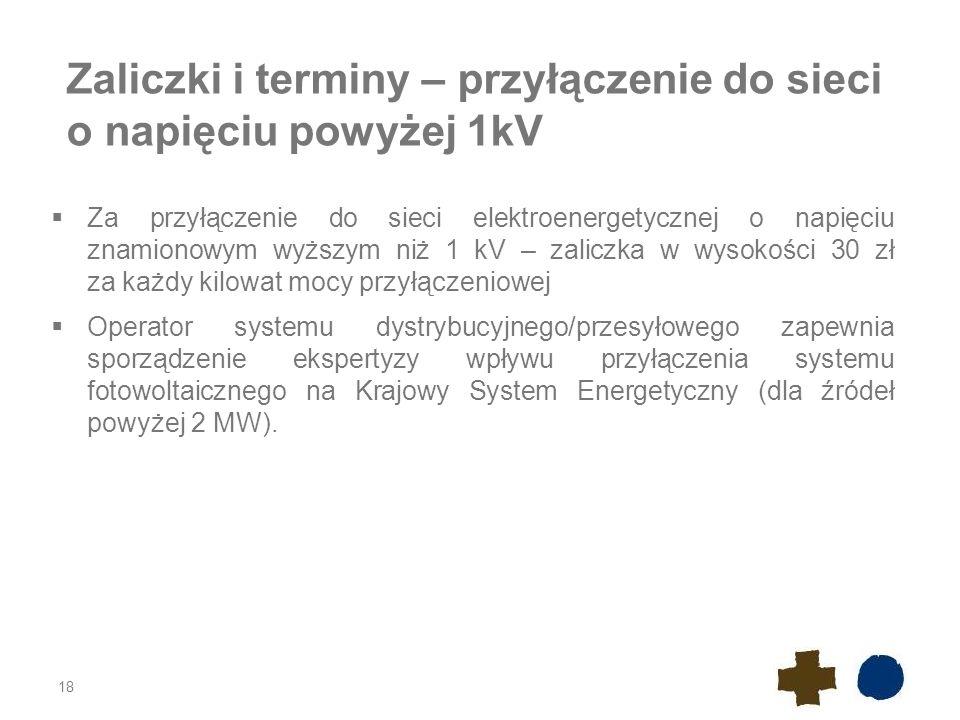 Zaliczki i terminy – przyłączenie do sieci o napięciu powyżej 1kV  Za przyłączenie do sieci elektroenergetycznej o napięciu znamionowym wyższym niż 1