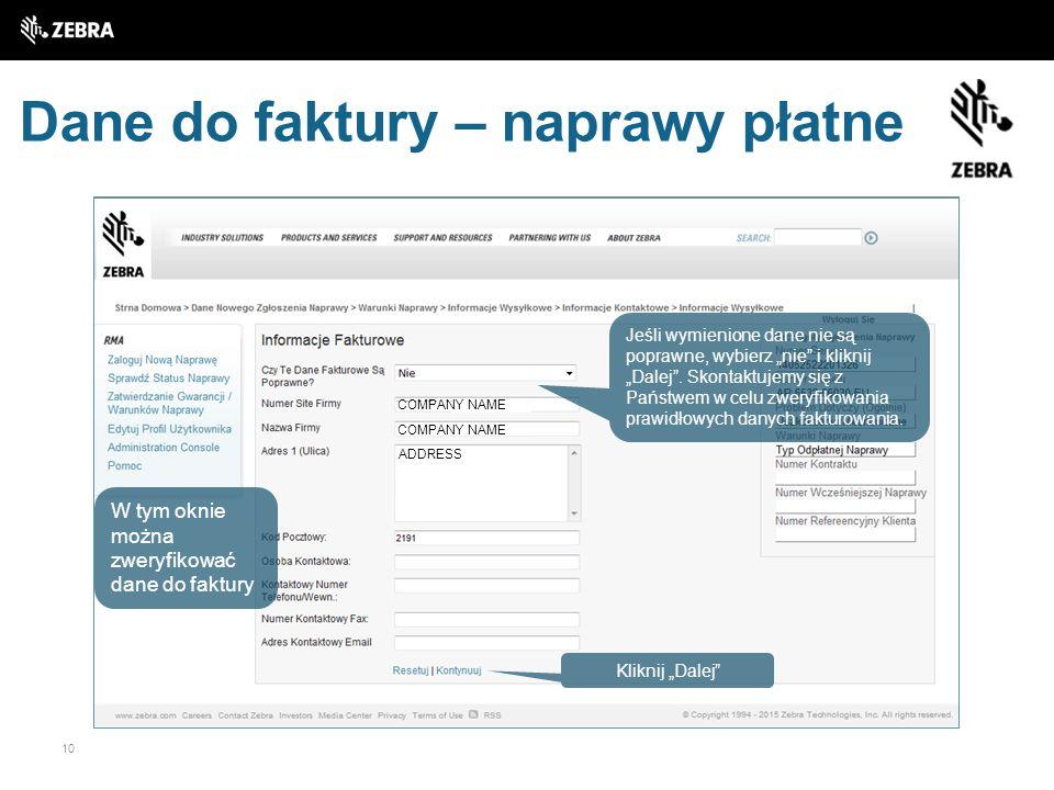 """10 Dane do faktury – naprawy płatne ADDRESS W tym oknie można zweryfikować dane do faktury Jeśli wymienione dane nie są poprawne, wybierz """"nie"""" i klik"""