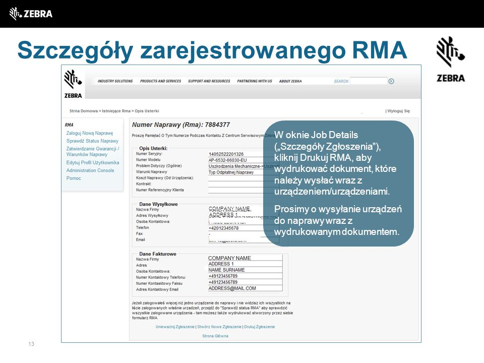 """13 Szczegóły zarejestrowanego RMA COMPANY NAME ADDRESS 1 W oknie Job Details (""""Szczegóły Zgłoszenia""""), kliknij Drukuj RMA, aby wydrukować dokument, kt"""