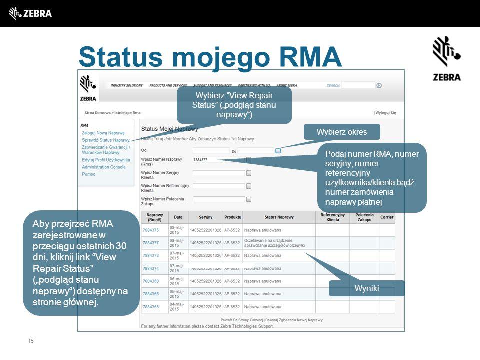 """15 Status mojego RMA Wybierz """"View Repair Status"""" (""""podgląd stanu naprawy"""") Aby przejrzeć RMA zarejestrowane w przeciągu ostatnich 30 dni, kliknij lin"""