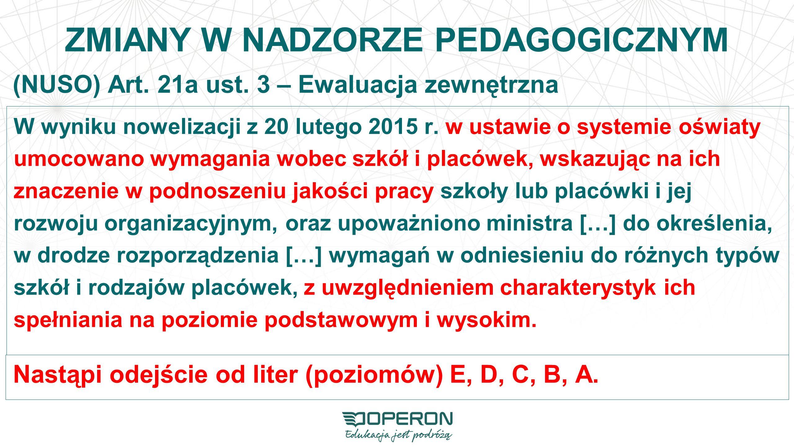 ZMIANY W NADZORZE PEDAGOGICZNYM W wyniku nowelizacji z 20 lutego 2015 r.