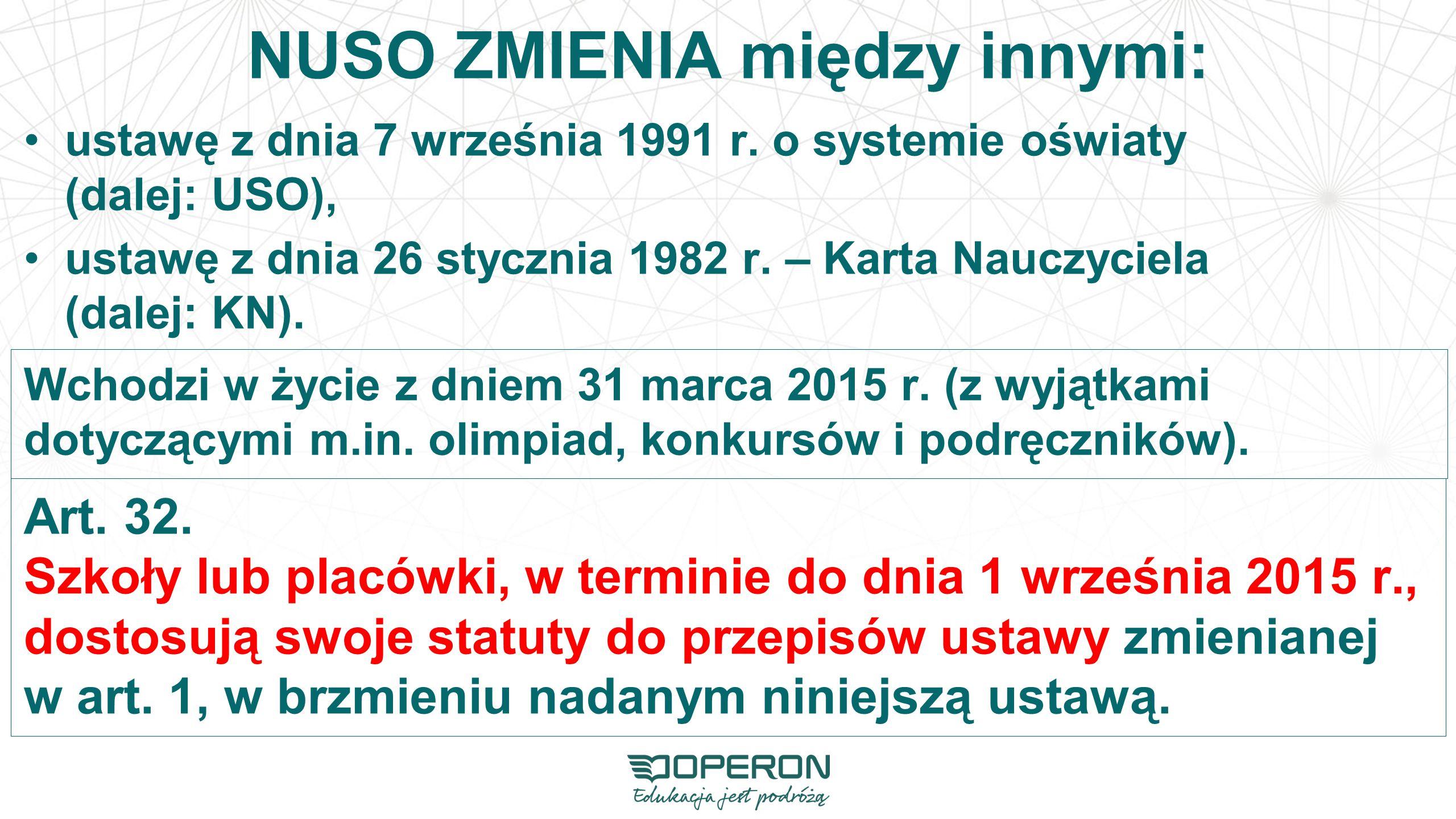 NUSO ZMIENIA między innymi: ustawę z dnia 7 września 1991 r.
