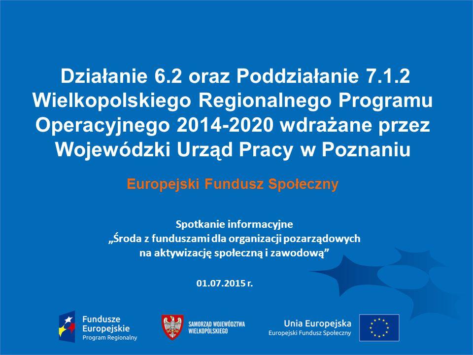 Działanie 6.2 oraz Poddziałanie 7.1.2 Wielkopolskiego Regionalnego Programu Operacyjnego 2014-2020 wdrażane przez Wojewódzki Urząd Pracy w Poznaniu Eu