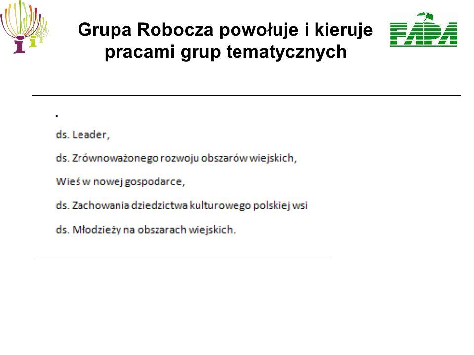 Grupa Robocza powołuje i kieruje pracami grup tematycznych