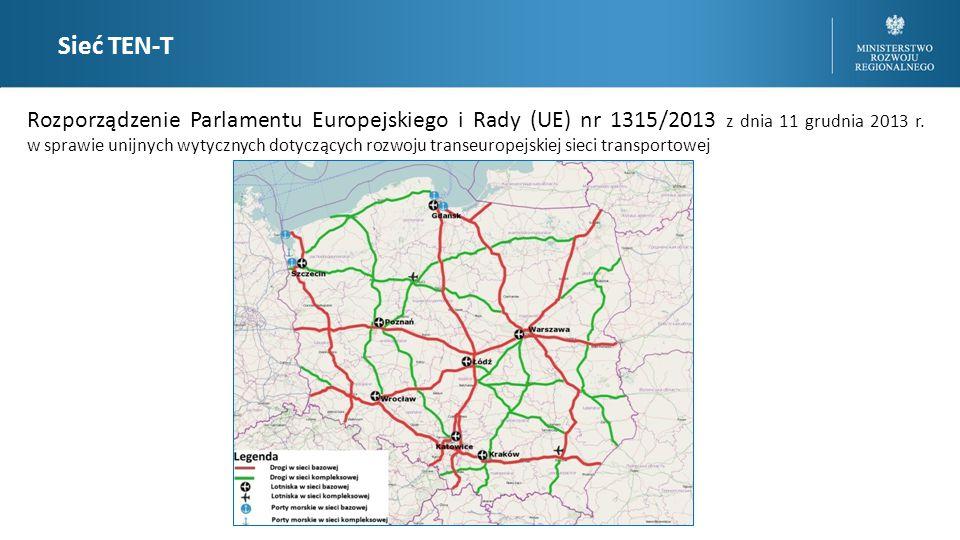 Sieć TEN-T Rozporządzenie Parlamentu Europejskiego i Rady (UE) nr 1315/2013 z dnia 11 grudnia 2013 r.