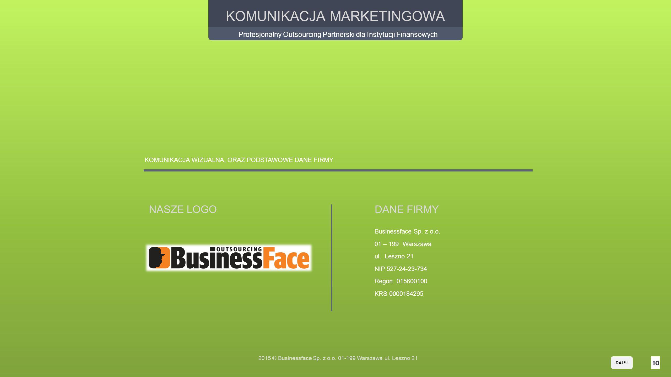 10 KOMUNIKACJA WIZUALNA, ORAZ PODSTAWOWE DANE FIRMY NASZE LOGO Businessface Sp.