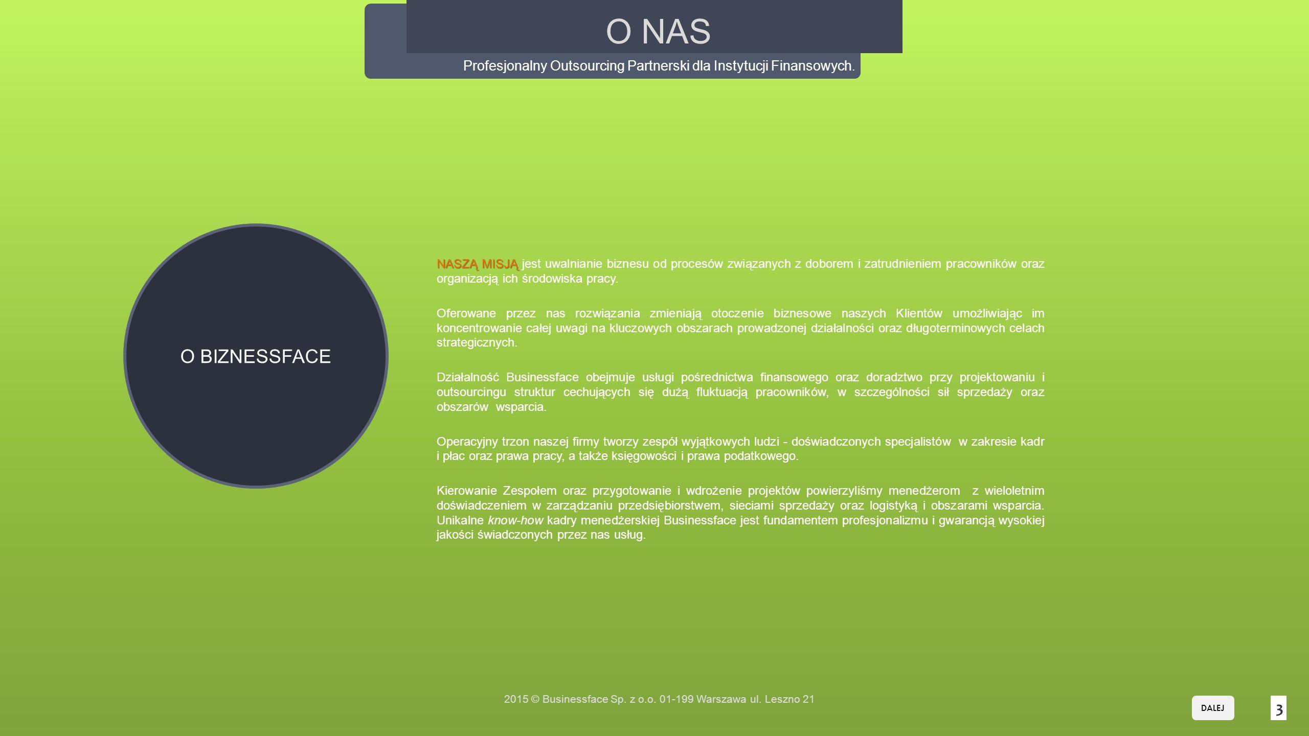 Profesjonalny Outsourcing Partnerski dla Instytucji Finansowych.