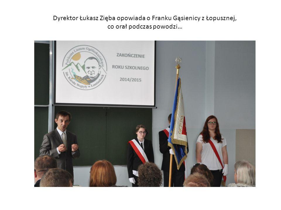 Dyrektor Łukasz Zięba opowiada o Franku Gąsienicy z Łopusznej, co orał podczas powodzi…
