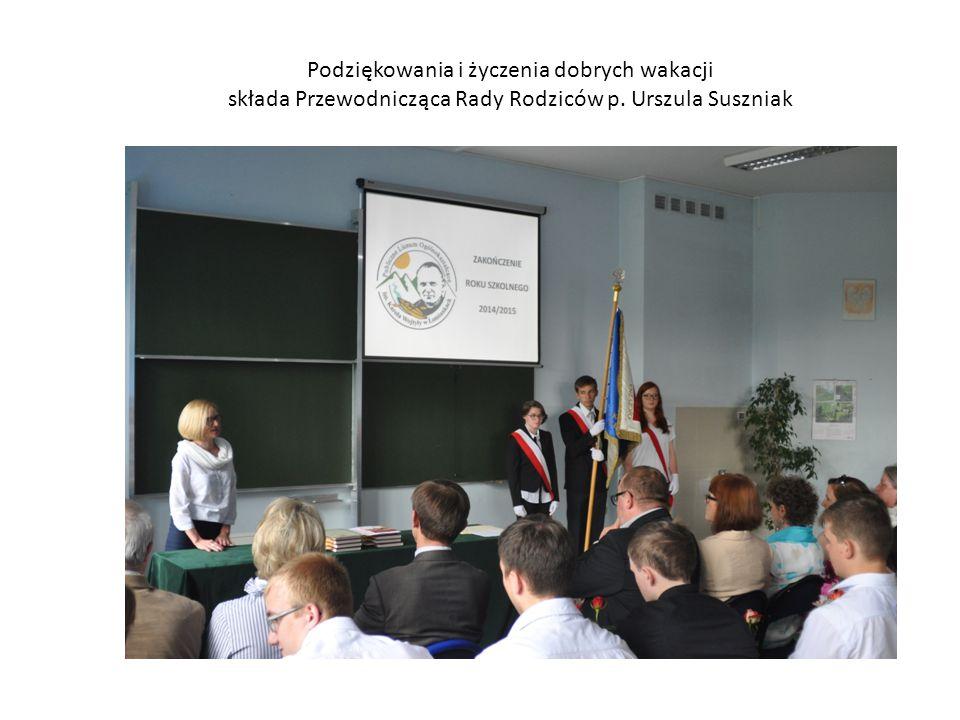 Podziękowania i życzenia dobrych wakacji składa Przewodnicząca Rady Rodziców p. Urszula Suszniak