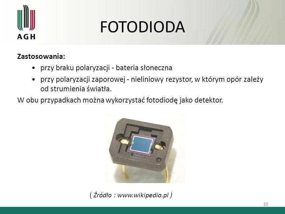 FOTODIODA Zastosowania: przy braku polaryzacji - bateria słoneczna przy polaryzacji zaporowej - nieliniowy rezystor, w którym opór zależy od strumieni