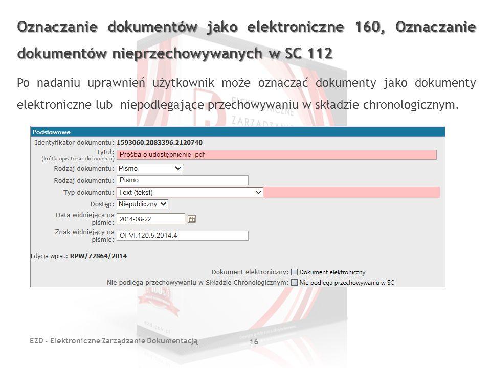 EZD - Elektroniczne Zarządzanie Dokumentacją 16 Oznaczanie dokumentów jako elektroniczne 160, Oznaczanie dokumentów nieprzechowywanych w SC 112 Po nad