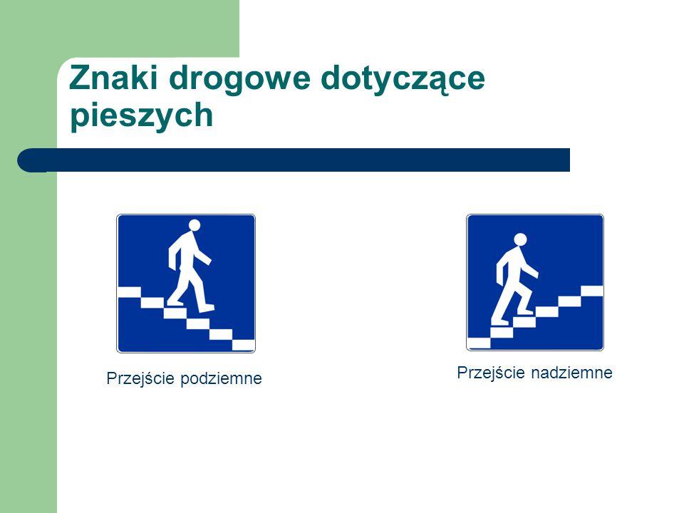 Przejście podziemne Znaki drogowe dotyczące pieszych Przejście nadziemne