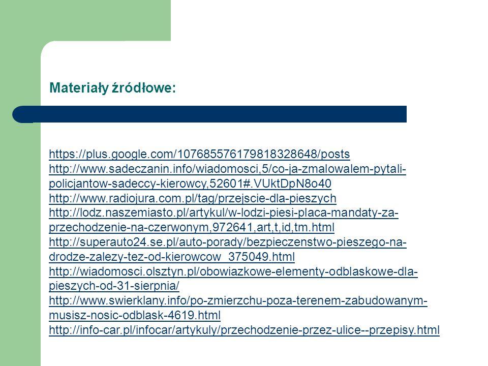 Materiały źródłowe: https://plus.google.com/107685576179818328648/posts http://www.sadeczanin.info/wiadomosci,5/co-ja-zmalowalem-pytali- policjantow-s